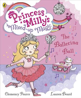 Princess Milly and the Ballerina Ball: Book 3 - Beard, Lauren