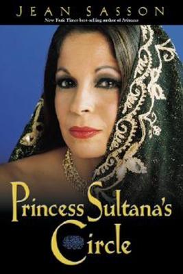 Princess Sultana's Circle - Sasson, Jean