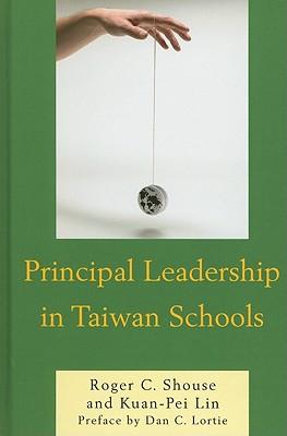 Principal Leadership in Taiwan Schools - Shouse, Roger C, and Lin, Kuan-Pei