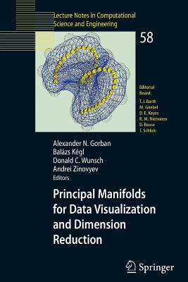 Principal Manifolds for Data Visualization and Dimension Reduction - Gorban, Alexander N (Editor)