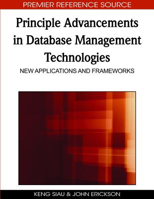 Principle Advancements in Database Management Technologies: New Applications and Frameworks - Siau, Keng