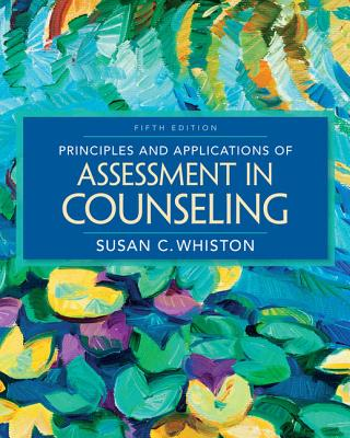 Principles and Applications of Assessment in Counseling - Whiston, and Whiston, Susan C