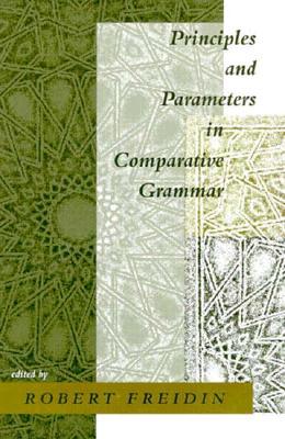 Principles and Parameters in Comparative Grammar - Freidin, Robert (Editor)