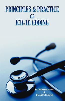 Principles and Practice of ICD-10 Coding - Verma, Dhirendra, and Ali, Mohamed El-Sayed