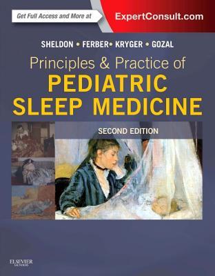 Principles and Practice of Pediatric Sleep Medicine - Sheldon, Stephen H