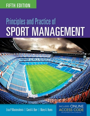 Principles and Practice of Sport Management - Masteralexis, Lisa P