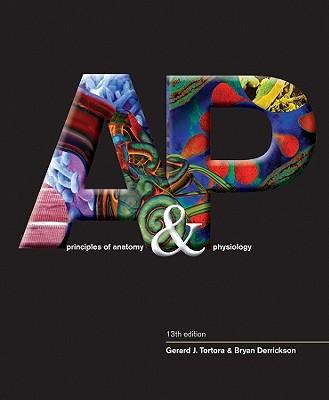 Principles of Anatomy & Physiology - Tortora, Gerard J, and Derrickson, Bryan H