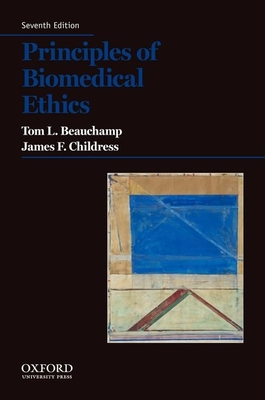 Principles of Biomedical Ethics - Beauchamp, Tom L, and Childress, James F