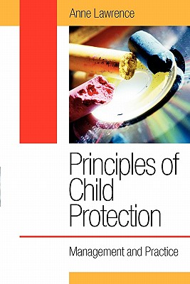 Principles of Child Protection: Management and Practice - Lawrence, Anne