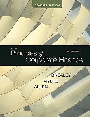 Principles of Corporate Finance: Concise - Brealey, Richard A, and Myers, Stewart C, and Allen, Franklin