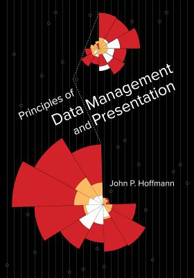 Principles of Data Management and Presentation - Hoffmann, John P, Dr.
