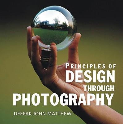 Principles of Design Through Photography - Matthew, Deepak John