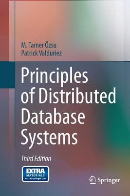 Principles of Distributed Database Systems - Ozsu, M Tamer, and Valduriez, Patrick