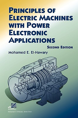 Principles of Electric Machines with Power Electronic Applications - El-Hawary, Mohamed E, Dr.