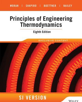 Principles of Engineering Thermodynamics - Moran, Michael J., and Shapiro, Howard N., and Boettner, Daisie D.