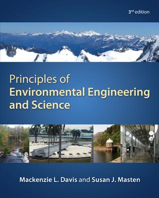 Principles of Environmental Engineering & Science - Davis, Mackenzie Leo, and Masten, Susan J.