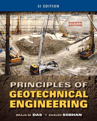 Principles of Geotechnical Engineering, Si Edition - Das, Braja M