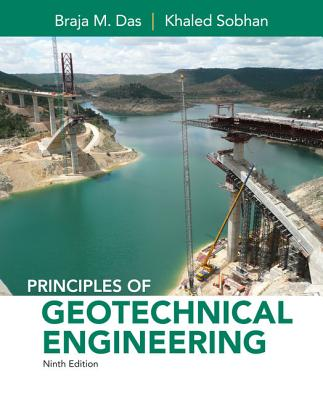 Principles of Geotechnical Engineering - Das, Braja M, and Sobhan, Khaled