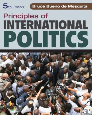 Principles of International Politics - Bueno de Mesquita, Bruce, Professor
