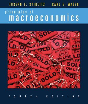 Principles of Macroeconomics - Stiglitz, Joseph E, and Walsh, Carl E