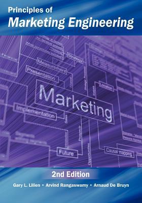 Principles of Marketing Engineering - Lilien, Gary L, and Rangaswamy, Arvind, and De Bruyn, Arnaud
