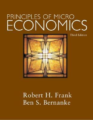 Principles of Microeconomics + Discoverecon Code Card - Frank, Robert H, Professor, and Bernanke, Ben S, and Frank Robert