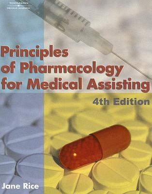 Principles of Pharmacology for Medical Assisting - Rice, Jane