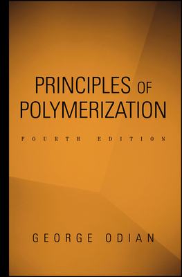 Principles of Polymerization - Odian, George
