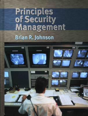 Principles of Security Management - Johnson, Brian R