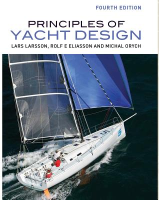 Principles of Yacht Design - Larsson, Lars, and Eliasson, Rolf E, and Orych, Michal