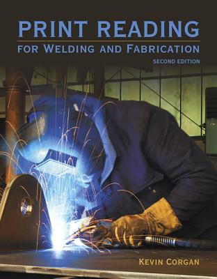 Print Reading for Welders and Fabrication - Corgan, Kevin