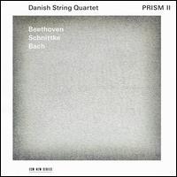 Prism II: Beethoven, Schnittke, Bach - Danish String Quartet