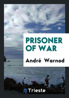 Prisoner of War - Warnod, Andre