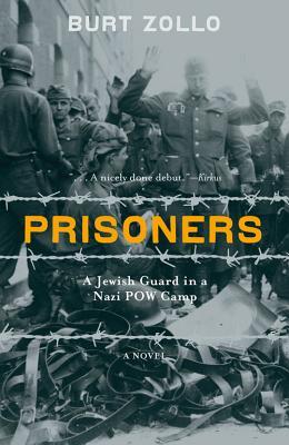 Prisoners: A Jewish Guard in a Nazi POW Camp - Zollo, Burt