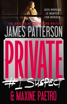 Private: #1 Suspect - Patterson, James, and Paetro, Maxine