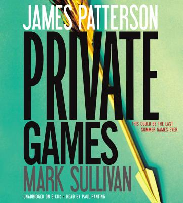 Private Games - Patterson, James, and Sullivan, Mark, and Panting, Paul (Read by)