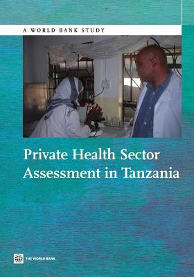 Private Health Sector Assessment in Tanzania - White, James