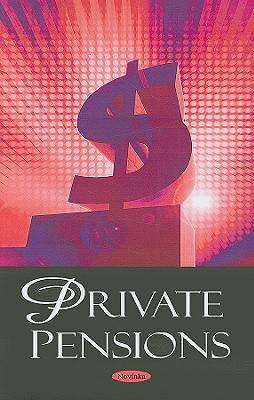 Private Pensions - Government Accountability Office (U S ) (Editor)