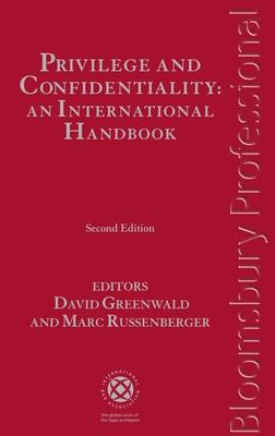 Privilege and Confidentiality: An International Handbook - Greenwald, David (Editor), and Russenberger, Marc (Editor)