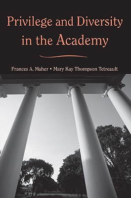 Privilege and Diversity in the Academy - Thompson Tetreault, Mary Kay (Editor)