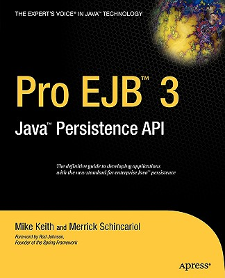 Pro EJB 3: Java Persistence API - Keith, Mike, and Schincariol, Merrick