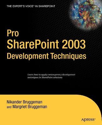 Pro SharePoint 2003 Development Techniques - Bruggeman, Margriet