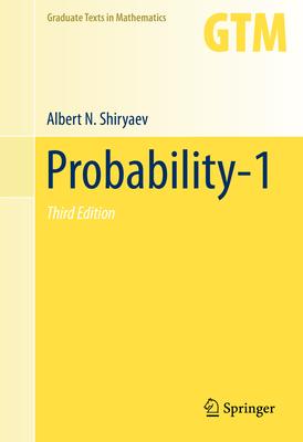 Probability-1 - Shiryaev, Albert N, and Chibisov, Dmitry M (Translated by)