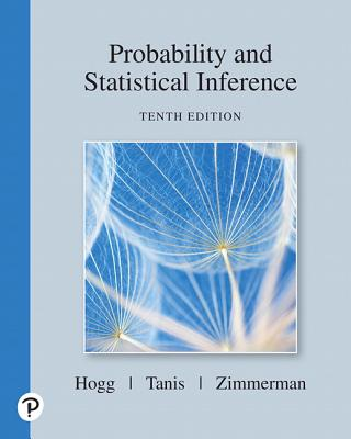 Probability and Statistical Inference - Hogg, Robert, and Tanis, Elliot, and Zimmerman, Dale