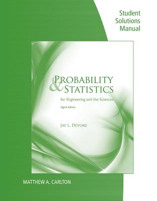 Probability and Statistics for Engineering and Science: Student Solutions Manual - DeVore, Jay L