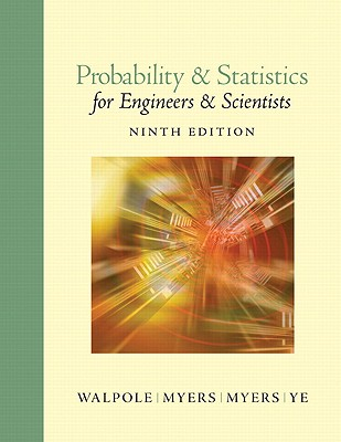 Probability and Statistics for Engineers and Scientists - Walpole, Ronald E., and Myers, Raymond H., and Myers, Sharon L.