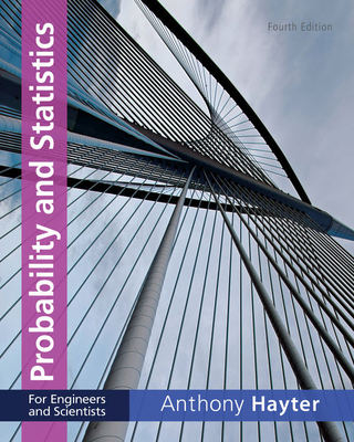 Probability and Statistics for Engineers and Scientists - Hayter, Anthony J