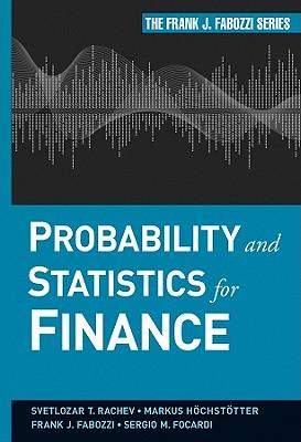 Probability and Statistics for Finance - Rachev, Svetlozar T, and Hoechstoetter, Markus, and Fabozzi, Frank J