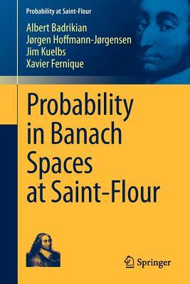 Probability in Banach Spaces at Saint-Flour - Badrikian, Albert