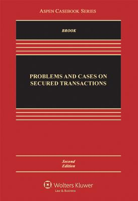 Problems and Cases on Secured Transactions - Brook, James